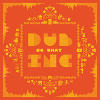 dub inc so what